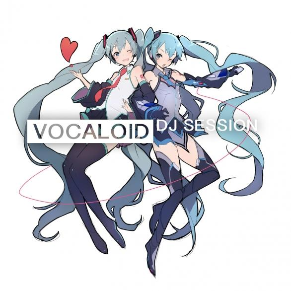 VOCALOID DJ SESSION